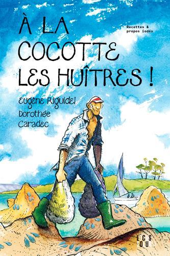 A LA COCOTTE LES HUITRES !