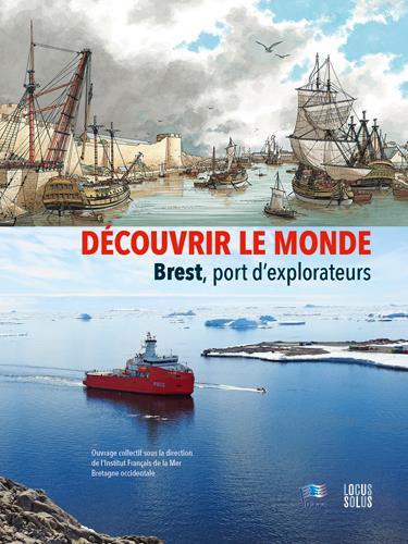 DECOUVRIR LE MONDE. BREST, PORT D'EXPLORATEURS