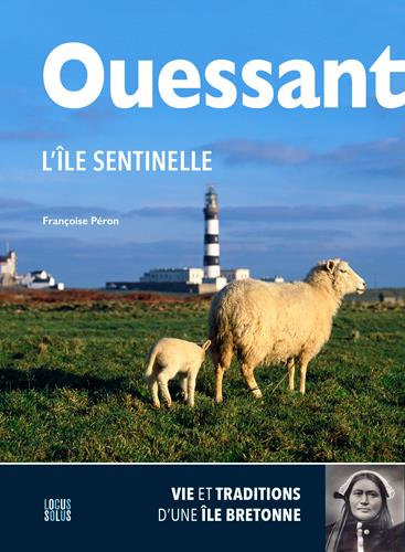 OUESSANT, L'ILE SENTINELLE