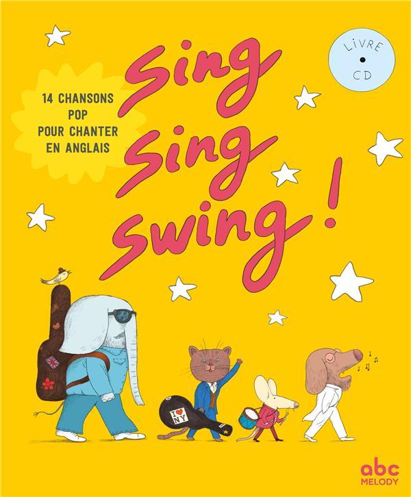 SING, SING, SWING ! (14 CHANSONS POP POUR CHANTER EN ANGLAIS)