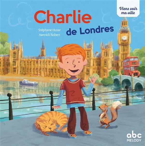 CHARLIE DE LONDRES (COLL. VIENS VOIR MA VILLE)
