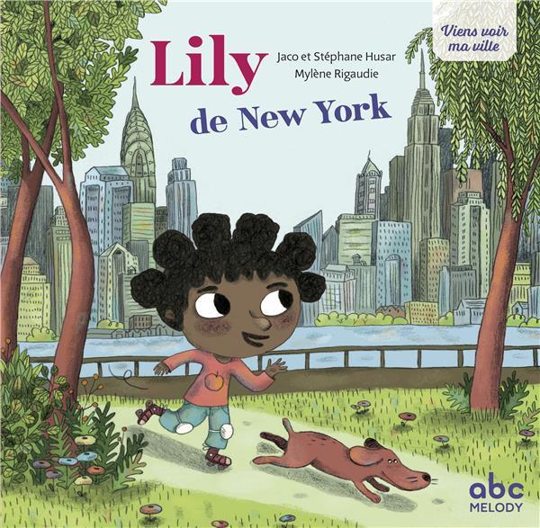 LILY DE NEW YORK ( COLL. VIENS VOIR MA VILLE)