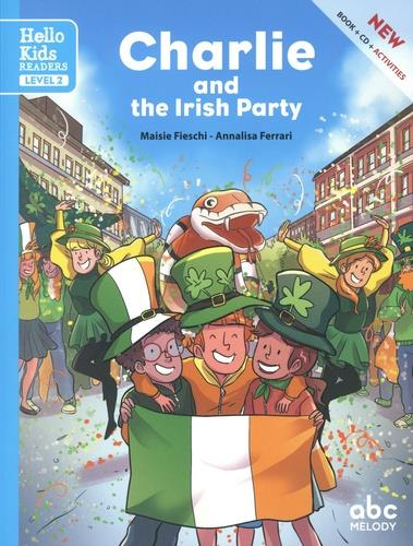 CHARLIE AND THE IRISH PARTY (LEVEL 2) (COLL. HELLO KIDS READERS)