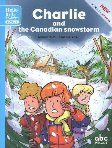CHARLIE AND THE CANADIAN SNOWSTORM (LEVEL 2) (COLL. HELLO KIDS READERS)