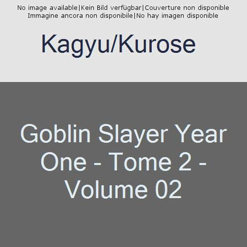 GOBLIN SLAYER YEAR ONE - TOME 2 - VOL02