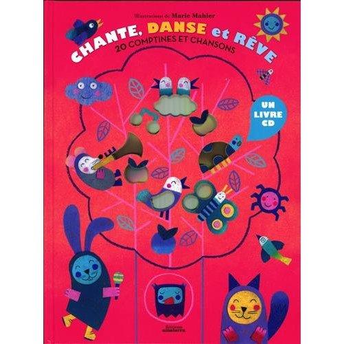 CHANTE, DANSE ET REVE - 20 COMPTINES ET CHANSONS