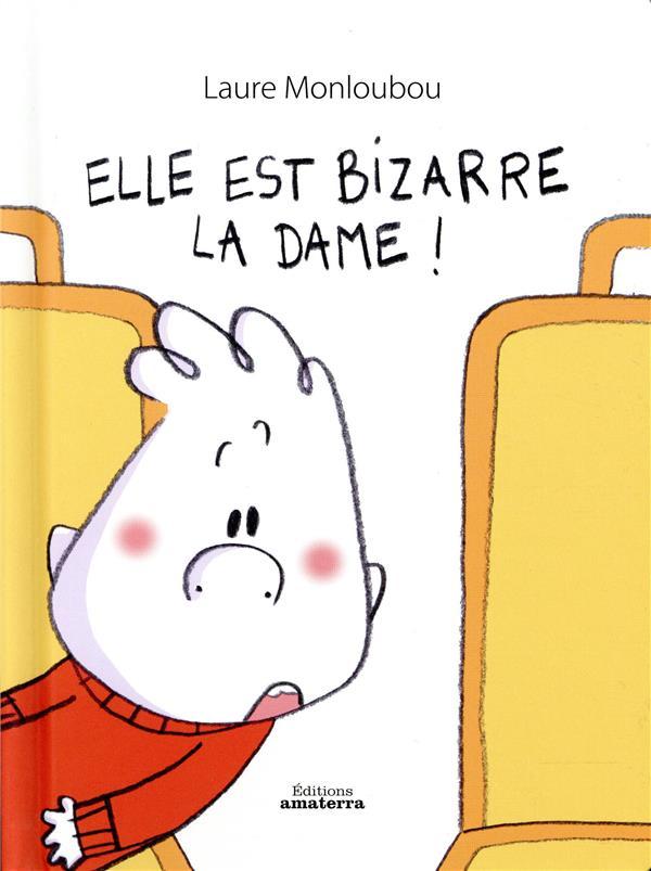 ELLE EST BIZARRE LA DAME !