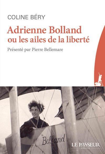 ADRIENNE BOLLAND OU LES AILES DE LA LIBERTE