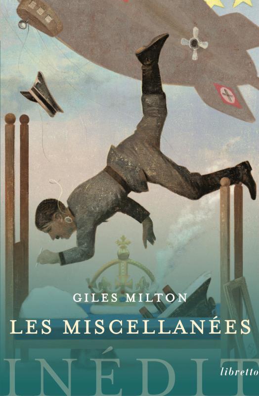 LES MISCELLANEES DE GILES MILTON