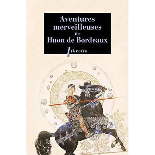 AVENTURES MERVEILLEUSES DE HUON DE BORDEAUX