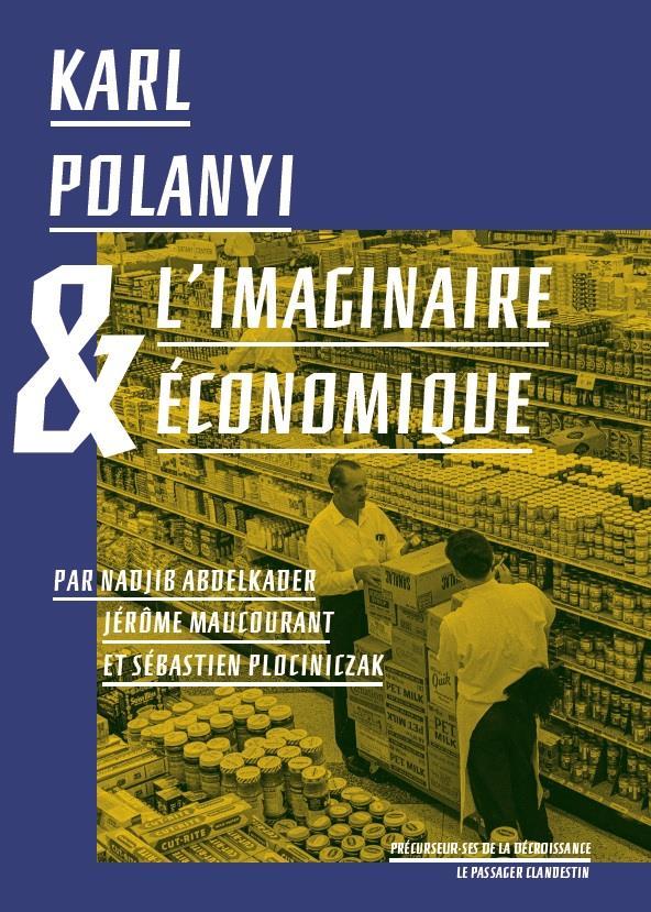 KARL POLANYI ET L'IMAGINAIRE ECONOMIQUE