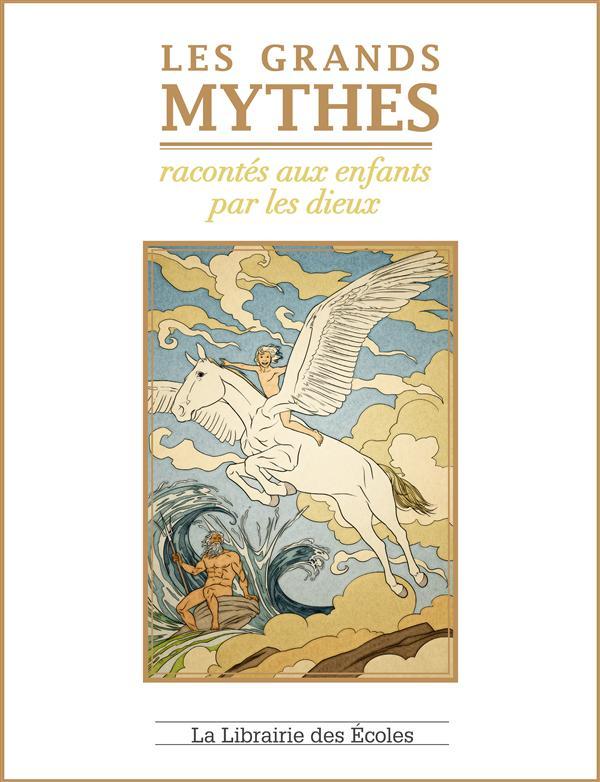 GRANDS MYTHES RACONTES AUX ENFANTS PAR LES DIEUX (LES)