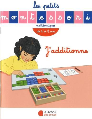 PETITS MONTESSORI - J'ADDITIONNE (LES)