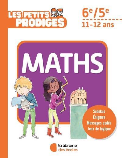 LES PETITS PRODIGES - MATHS 6E/5E