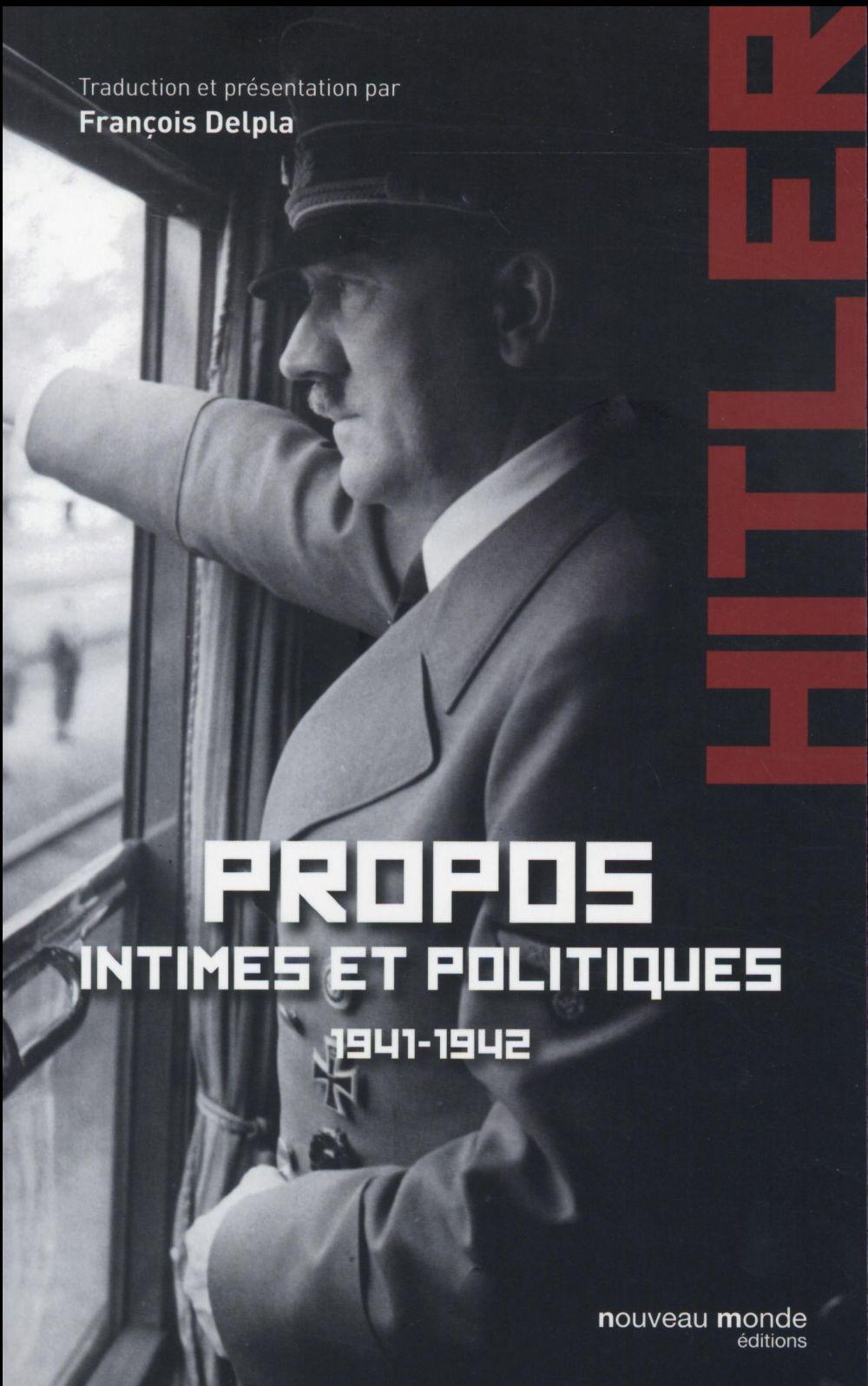 ADOLF HITLER PROPOS INTIMES ET POLITIQUES 1941 1942 TOME 1
