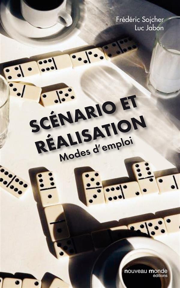 SCENARIO ET REALISATION MODES D'EMPLOI ?