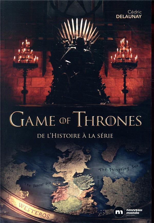 GAME OF THRONES - DE L'HISTOIRE A LA SERIE