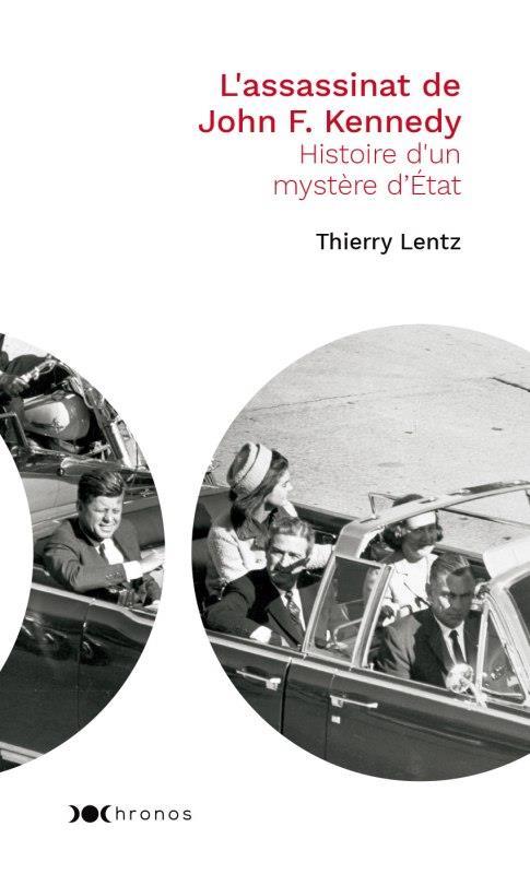 L ASSASSINAT DE JOHN F. KENNEDY - HISTOIRE D'UN MYSTERE D'ETAT