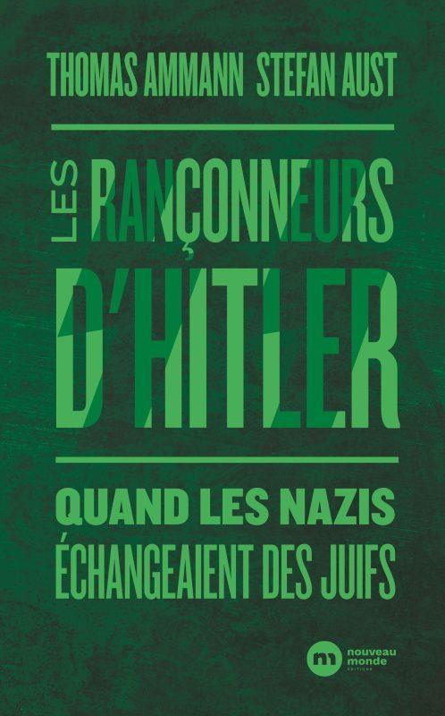 LES RANCONNEURS D'HITLER - QUAND LES NAZIS ECHANGEAIENT DES JUIFS