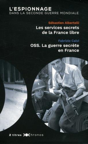 COFFRET ESPIONNAGE - LES SERVICES SECRETS DE LA FRANCE LIBRE/OSS. LA GUERRE SECRETE EN FRANCE