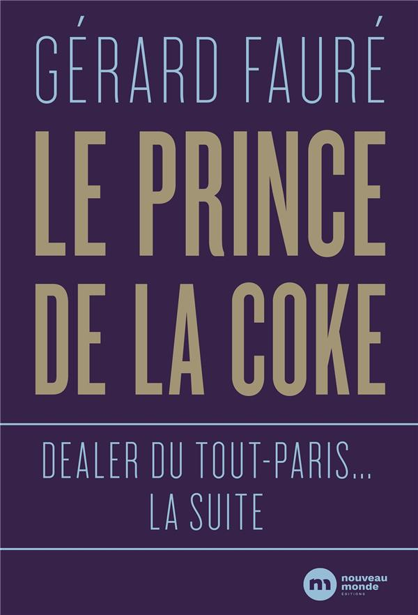 LE PRINCE DE LA COKE - DEALER DU TOUT-PARIS... LA SUITE