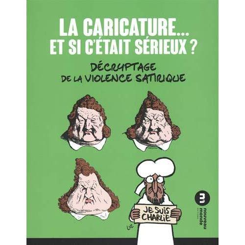 LA CARICATURE... ET SI C'ETAIT SERIEUX