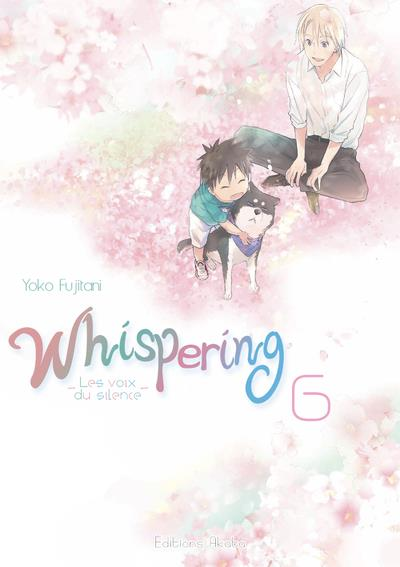 WHISPERING, LES VOIX DU SILENCE - TOME 6 - VOLUME 06