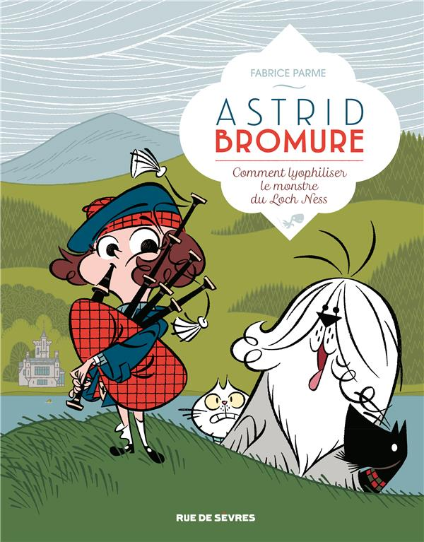 ASTRID BROMURE T4 COMMENT LYOPHILISER LE MONSTRE DU LOCH NESS