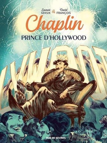 CHAPLIN - TOME 2 - PRINCE D'HOLLYWOOD