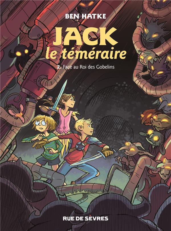 JACK LE TEMERAIRE T2 - FACE AU ROI DES GOBELINS