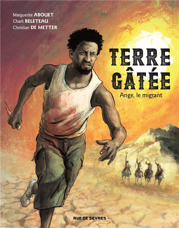 TERRE GATEE T1 - ANGE, LE MIGRANT