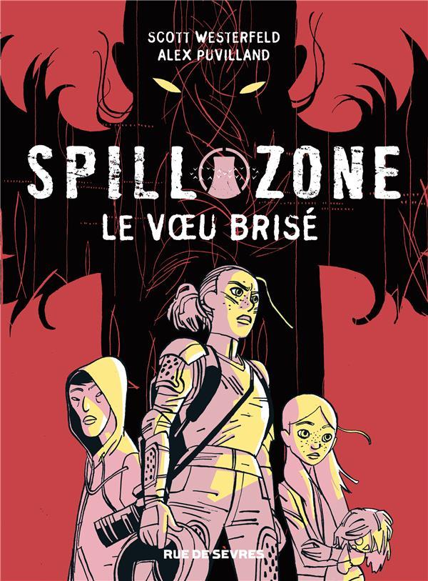 SPILL ZONE TOME 2 - LE VOEU BRISE