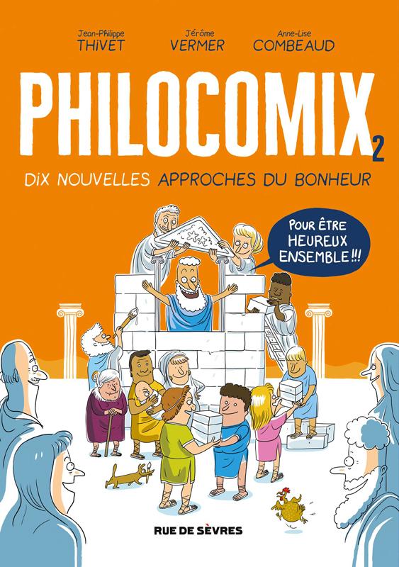 PHILOCOMIX TOME 2, 10 NOUVELLES APPROCHES DU BONHEUR, POUR ETRE HEUREUX ENSEMBLE
