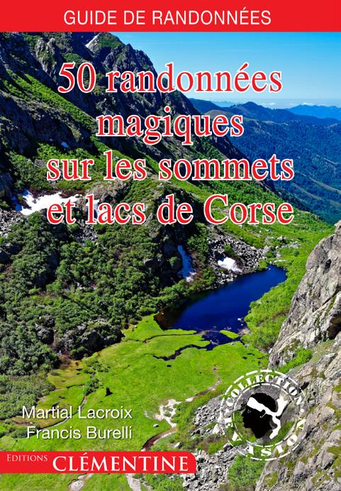 50 RANDONNEES MAGIQUES SUR LES SOMMETS ET LACS DE CORSE