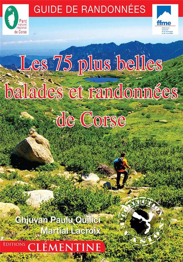 LES 75 PLUS BELLES BALADES ET RANDONNEES DE CORSE