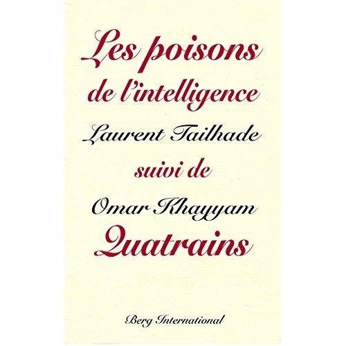 LES POISONS DE L INTELLIGENCE SUIVI DE OMAR KHAYYAM QUATRAINS