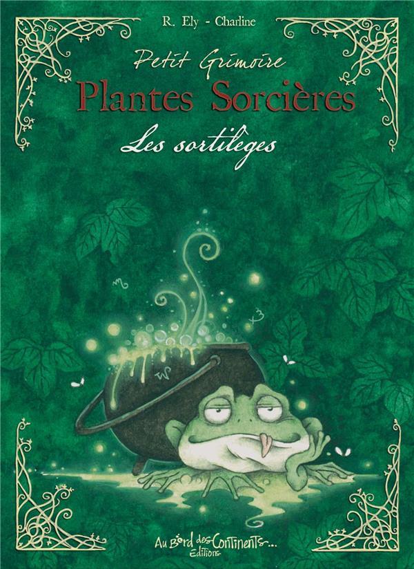 PETIT GRIMOIRE PLANTES SORCIERES - LES SORTILEGES