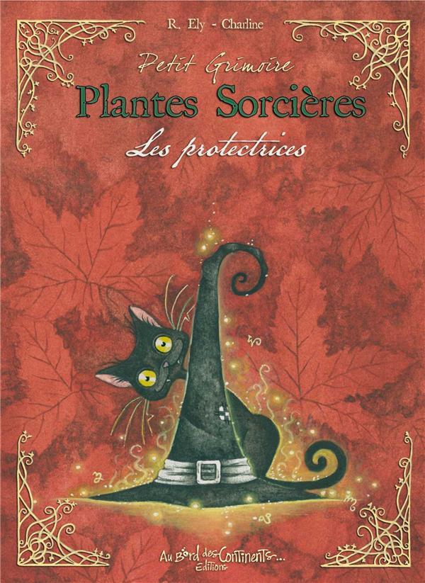 PETIT GRIMOIRE PLANTES SORCIERES - LES PROTECTRICES