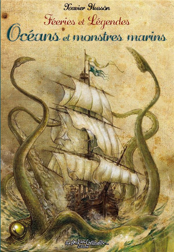 FEERIES ET LEGENDES DES OCEANS ET MONSTRES MARINS