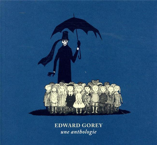 EDWARD GOREY, UNE ANTHOLOGIE