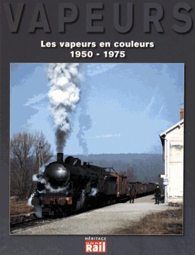 VAPEURS EN COULEURS (LES) 1950-1974