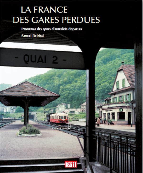FRANCE DES GARES PERDUES (LA)