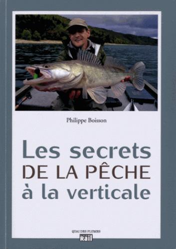 SECRETS DE LA PECHE A LA VERTICALE