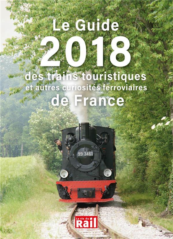 GUIDE 2018 DES TRAINS TOURISTIQUES (LE)