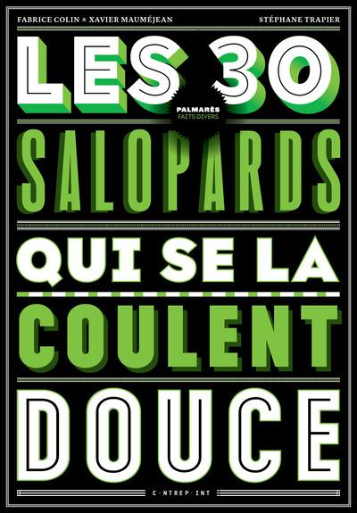 LES 30 SALOPARDS QUI SE LA COULENT DOUCE
