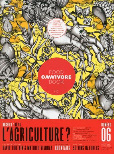 OMNIVORE FOOD BOOK - NUMERO 6 - OU VA L'AGRICULTURE ?