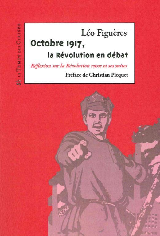 OCTOBRE 1917, LA REVOLUTION EN DEBAT