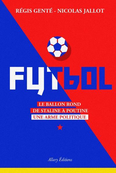 FUTBOL. LE BALLON ROND DE STALINE A POUTINE