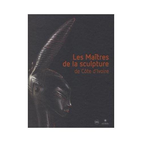 LES MAITRES DE LA SCULPTURE DE COTE D'IVOIRE