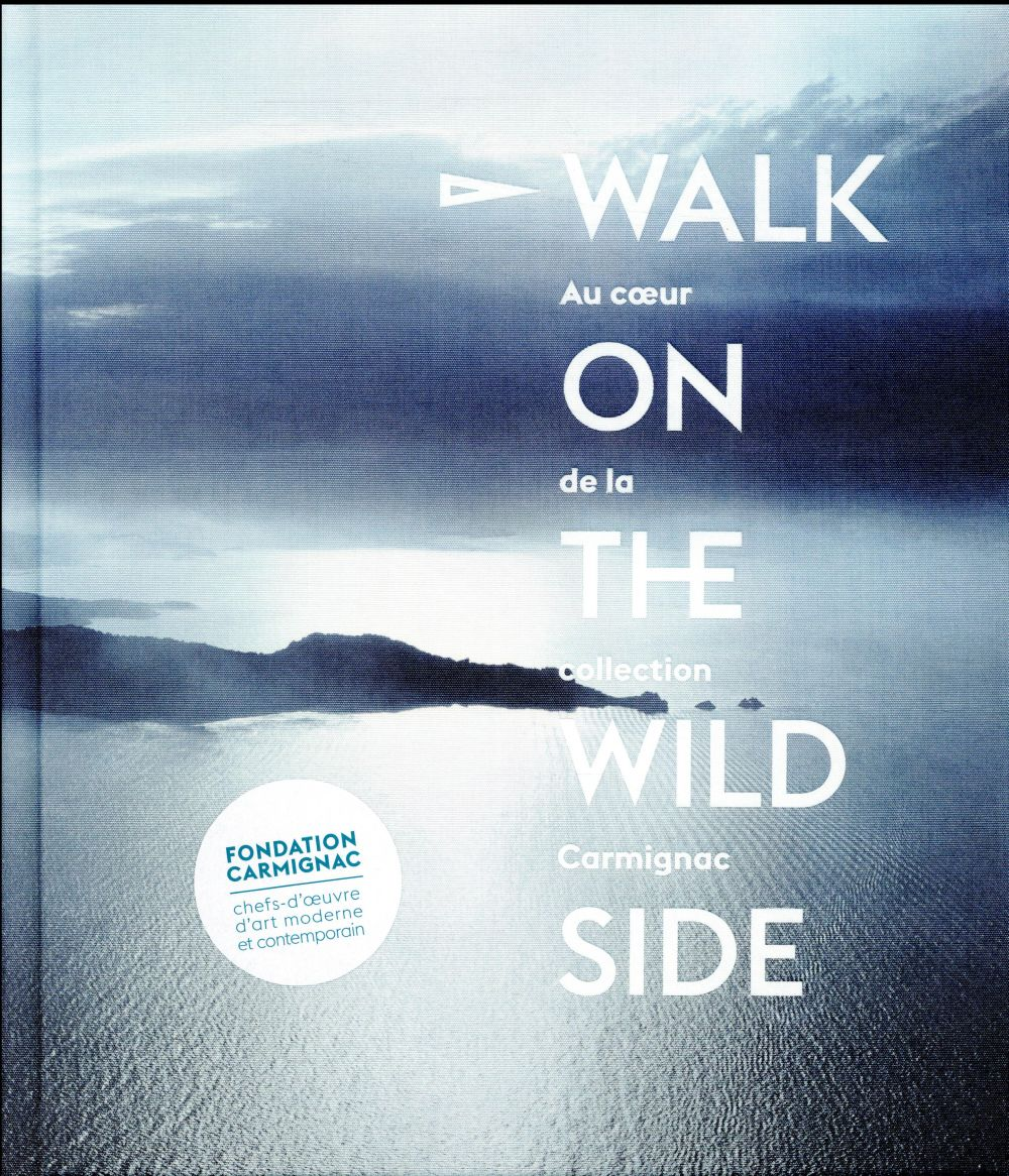 WALK ON THE WILD SIDE. AU COEUR DE LA COLLECTION CARMIGNAC